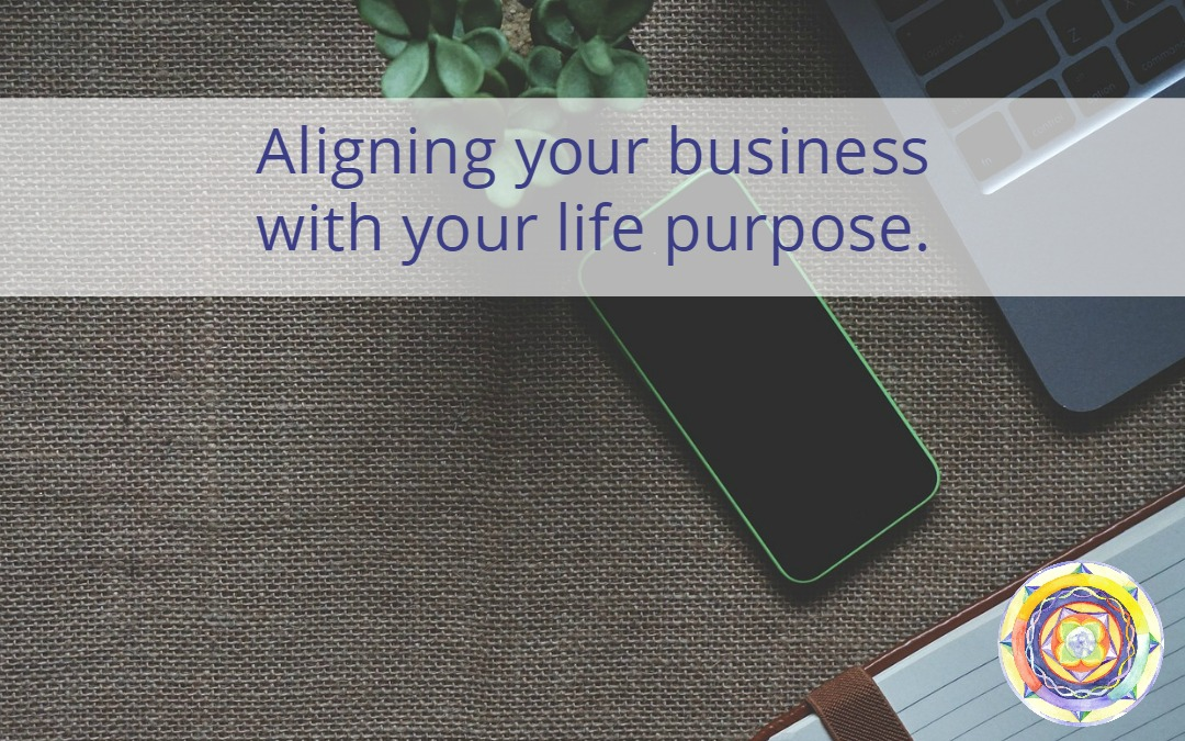 Aligning your business with your life purpose