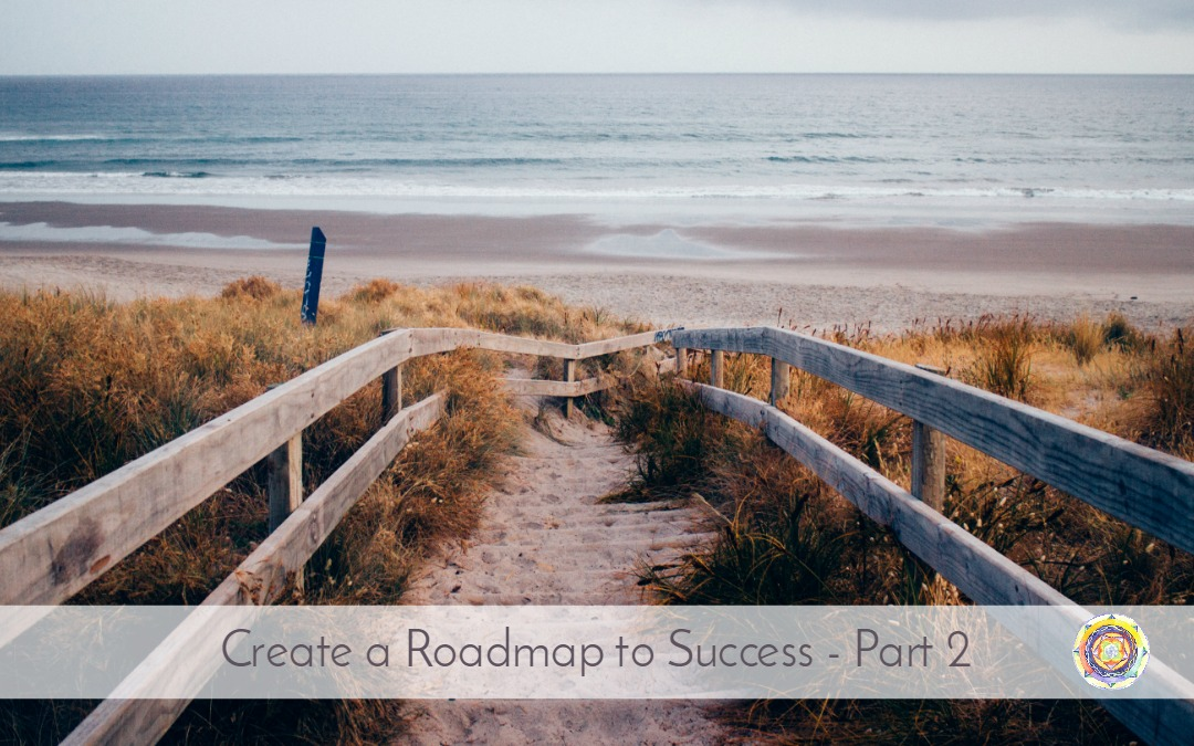 Create a Roadmap to Success – Part 2